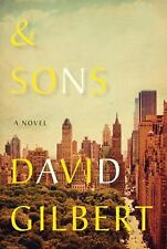 And Sons : A Novel by David Gilbert (2013, Hardcover)