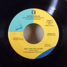 "Kevin Welch Till I see you Again 7"" 45 Reprise VG+"