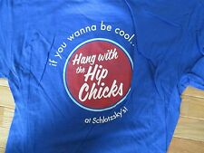 Wanna be Cool Hang with the Hip Chicks at Schlotzsky T Shirt Size L ?