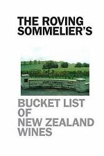 The Roving Sommelier's Bucket List of New Zealand Wines by Robert Giorgione...