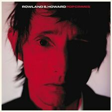 Rowland S. Howard, Rowland Howard S - Pop Crimes [New CD]
