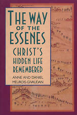 The Way of the Essenes: Christ's Hidden Life Remembered by Anne Meurois-Givaudan