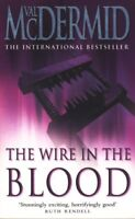 The Wire in the Blood By Val McDermid. 9780007796359