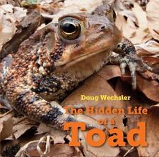 The Hidden Life of the Toad by Doug Wechsler (2017, Hardcover)