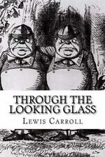 Through the Looking Glass by Carroll, Lewis 9781533113917 -Paperback