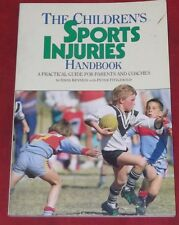 THE CHILDREN'S SPORTS INJURIES HANDBOOK ~ Dr Davd Kennedy, Peter Fitzgerald