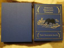 Africa's Greatest Tuskers by Tony Sanchez Limited Safari Press Elephant Hunting