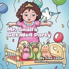 Mr. Snail's Get Well Party by Lalla, Lee
