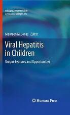Viral Hepatitis in Children : Unique Features and Opportunities (2010,...