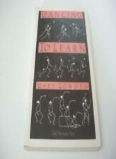 Dancing to Learn, Learning to Dance By M. Lowden