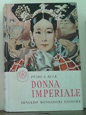 DONNA IMPERIALE - PEARL S. BUCK - MONDADORI - I EDIZIONE - 1959