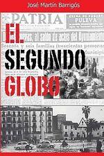 El Segundo Globo by José Barrigós (2017, Paperback)