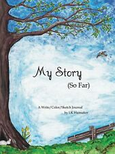 My Story (So Far): A Write/Color/Sketch Journal by Lk Hunsaker, SIGNED