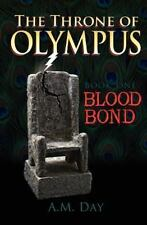 The Throne of Olympus : Book One Blood Bond by A. M. Day (2012, Paperback)