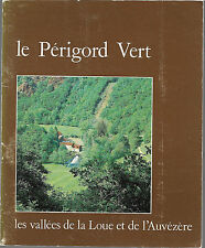 Le PERIGORD VERT : les vallées de la LOUE et de l'AUVEZERE + 1980