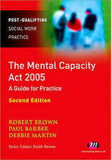 The Mental Capacity Act 2005: A Guide for Practice (Post-Qualifying Social Work