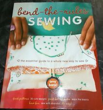 BEND-THE-RULES SEWING-30 CUTE DESIGNS FOR BEGINNERS, AMY KAROL, 2007, FREE SHIP