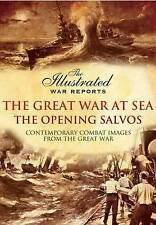 The Great War at Sea - The Opening Salvos: Contemporary Combat Images