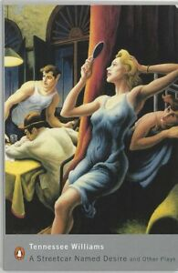 """A Streetcar Named Desire and Other Plays: """"Sweet Bird of Youth""""; """"A Streetcar N"""