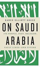 On Saudi Arabia: Its People, Past, Religion, Fault Lines - And Future by...