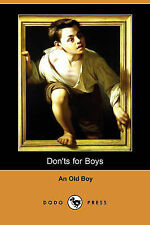 Don'ts for Boys; Or, Errors of Conduct (Dodo Press) by An Old Boy, Old Boy