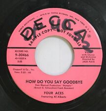 50'S & 60'S 45 Four Aces - How Do You Say Goodbye / I Would Still Love You On De