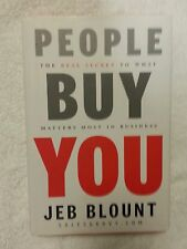People Buy You : The Real Secret to What Matters Most in Business by Jeb...