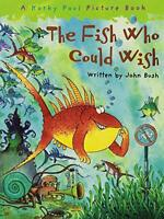 The Fish Who Could Wish by John Bush, NEW Book, FREE & FAST Delivery, (Paperback