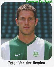474 PETER VAN DER HEYDEN BELGIQUE VFL WOLFSBURG STICKER FUSSBALL 2007 PANINI