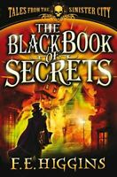 Very Good, The Black Book of Secrets, E. Higgins, F., Paperback