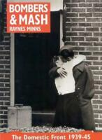 Bombers & Mash: The Domestic Front 1939-45 By Raynes Minns