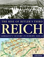THE RISE OF HITLERS THIRD REICH - GERMANYS VICTORY IN EUROPE 1939-42