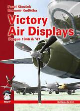 Victory Air Displays Prague 1946-1947 by Pavel Kloucek, Bohumir Kudlicka PB Book