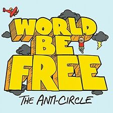 World Be Free-the anti-Circle CD NEUF