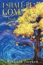 I Shall Be Gone, Ferrara, Richard, Good Book