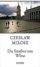 Die Straßen von Wilna von Czeslaw Milosz (1997, Gebundene Ausgabe)