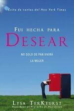 Fui hecha para desear: No solo de pan vivirá la mujer (Spanish Edition) by TerK