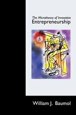 The Microtheory of Innovative Entrepreneurship (The Kauffman Foundation Series o