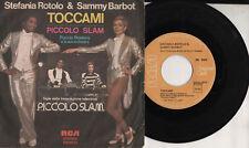 STEFANIA ROTOLO SAMMY BARBOT disco 45 ITALY Toccami SIGLA TV Piccolo Slam 1977