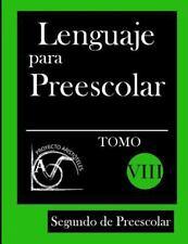 Lenguaje para Preescolar - Segundo de Preescolar - Tomo Viii by Proyecto...