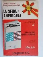 La sfida americanaServan Schreiber Longanesistoria politica usa ugo La Malfa