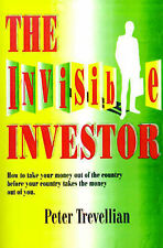 NEW The Invisible Investor by Peter T. Trevellian
