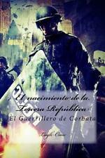 El Nacimiento de la Tercera Republica : El Guerrillero de Corbata by Lugh...