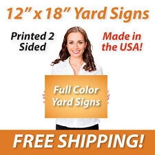 """100x - 12"""" x 18"""" Full Color Yard Signs Printed 2 Sided Free Design Free Shipping"""