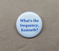 """What's the Frequency Kenneth? Button 1.25"""" Conspiracy R.E.M. Dan Rather Pin REM"""