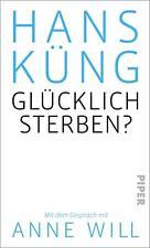 Glücklich sterben? von Hans Küng (2014, Gebundene Ausgabe)