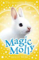 The Invisible Bunny (Magic Molly) by Webb, Holly, NEW Book, FREE & FAST Delivery