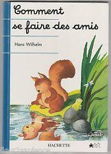 Comment se faire des amis Hans Wilhelm JE COMMENCE A LIRE