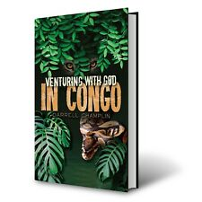 Venturing With God In Congo by Darrell Champlin MISSIONARY STORIES