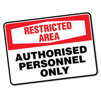 Restricted Area Authorised Personnel Sticker Decal Safety Sign Car Vinyl #6613EN